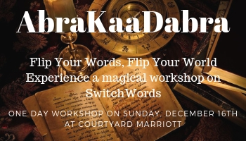 AbraKaaDabra - Flip Your Words, Flip your World, Experience a magical workshop on SwitchWords