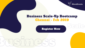 Business Scale-Up Bootcamp - Chennai - Mar 2019