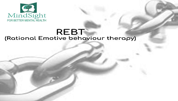 RATIONAL EMOTIVE BEHAVIOURAL THERAPY (REBT)-MINDSIGHT CLINIC