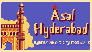 Asal Hyderabad - Old City Food Walk