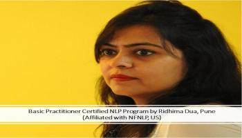 Basic Practitioner Certified NLP Program by Ridhima Dua, Pune (Affiliated with NFNLP, US)