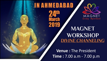Magnet Workshop Ahmedabad 24th March 2019 | Truly Spiritual Divine Channeling Workshop