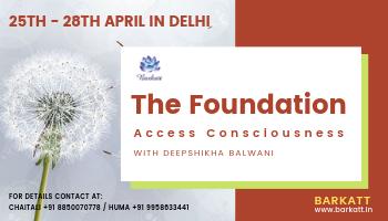 The Foundation - Access Consciousness with Deepshikha Balwani