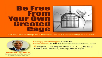 Be Free from your own created cage- deepen relationship with self