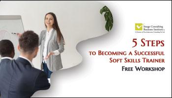 ICBI Workshop on 5 steps to Becoming a Successful Soft Skills Trainer (25-May, Kolkata)
