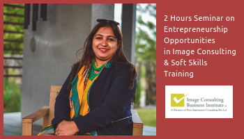 Entrepreneurship Opportunities in Image Consulting and Soft Skills Training (22-June, Ahmedabad)