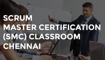 SCRUM MASTER CERTIFICATION (SMC) Classroom CHENNAI  JULY