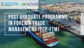 POST GRADUATE PROGRAMME IN FOREIGN TRADE MANAGEMENT