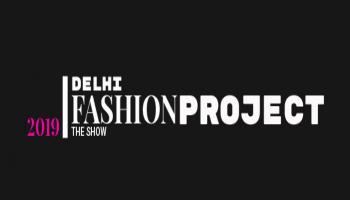 Delhi Fashion Project 2019 (Audition Phase)