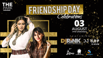 Friendship Day Celebrations with DJ Rink and Dj Ruhi at Kismet The Park hotel