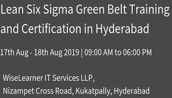 Lean Six Sigma Green Belt Training and Certification in Hyderabad with experienced trainers
