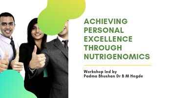 ACHIEVING PERSONAL EXCELLENCE WITH NUTRIGENOMICS