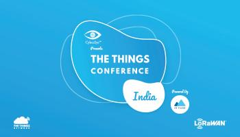 The Things Conference India 2019 | For a bigger, better and stronger LoRaWAN ecosystem