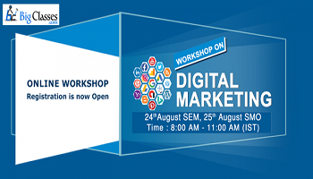 A strategic Workshop for Digital Marketing is going to be organized by the BigClasses