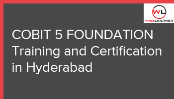 Training and Certification in Hyderabad for COBIT5 Foundation with best trainers