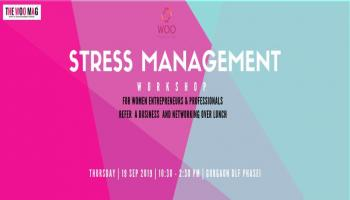 Stress Management for women entrepreneurs and professionals on 19th SEP