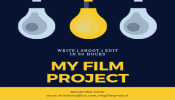 My Film Project- Write   Shoot   Edit in 60 Hours