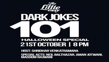 Dark Jokes 101 - Halloween Special  -  Host: Shridhar Venkatramana Special Acts: Neil Balthazar, Aman Jotwani, Navin Noronha