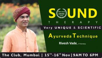 Sound Therapy Unique and Scientific Technique based on Ayurveda - Rivesh Vade