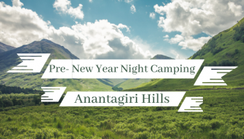 Ananthagiri hills New Year Pre Party and Night Camping