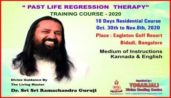 Past Life Therapy Training Course with Dr sri sri Ramachandra Guruji