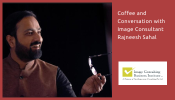 Coffee and Conversation with Image Consultant Rajneesh Sahal (16-Dec, Jaipur)