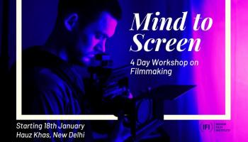 Mind to Screen: A Four Day Workshop in Filmmaking