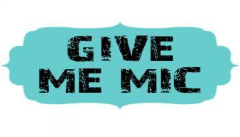 Give Me Mic