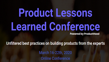 Product Lessons Learned Conference 2020 by ProductHood