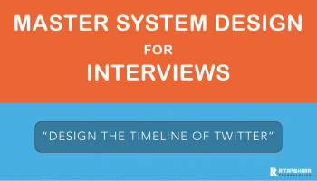 Personal Coaching for System Design Interviews (Mar-20 Batch)