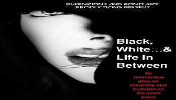 Black, White and life in between  - A theatrical evening on diversity and inclusion at workplace