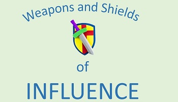 Weapons and Shields of Influence