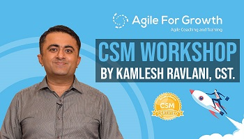 Certified ScrumMaster Workshop by Kamlesh Ravlani, CST, Bengaluru.