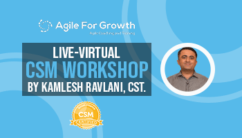 Live Virtual CSM Workshop by Kamlesh Ravlani, CST.