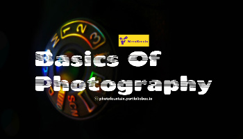 Basics Of Photography And Know Your Gear