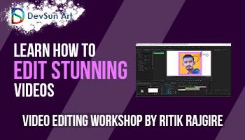 Professional Video Editing Workshop By Ritik Rajgire
