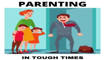 Parenting In Tough Times