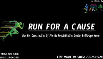 Run for a Cause - Run for Fluoride Rehabilitation Centre and Care home for Old