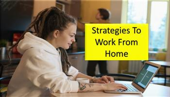 Practical Strategies To WORK From HOME For Individual and Teams