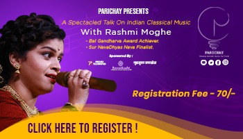 A spectacled talk on INDIAN CLASSICAL MUSIC with Rashmi Moghe