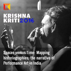 Spaces versus Time: Mapping historiographies; the narrative of Performance Art in India