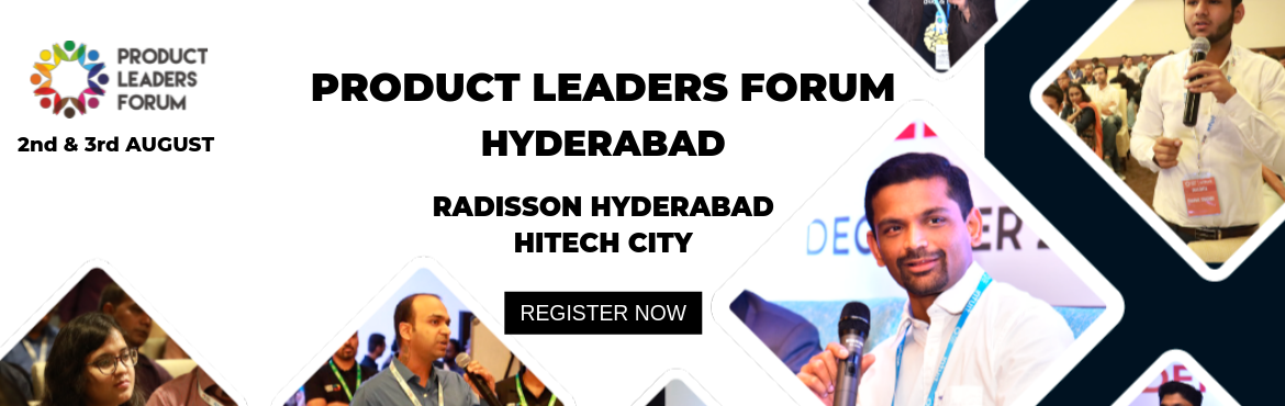 Product Leaders Forum - Hyderabad
