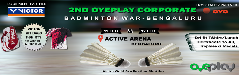 2nd OyePlay Corporate Badminton WAR - Bangalore