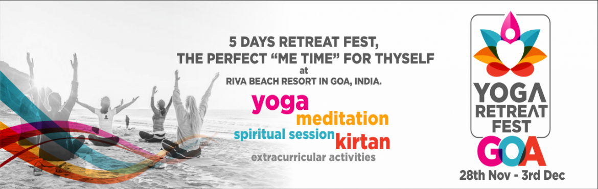 Meet Thyself, Yoga and Meditation Retreat Fest-Goa