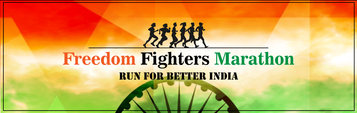 Freedom Fighters Marathon - RUN FOR Better India
