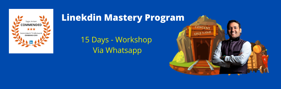 LinkedIn Mastery - Online 15 days with Sagar Amlan