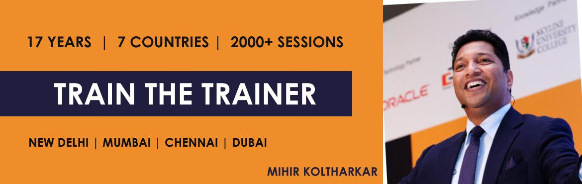 3 Day Train the Trainer Workshop by Mihir Kolthark