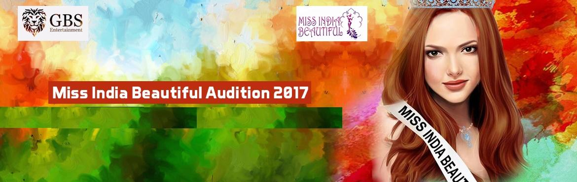 Miss India Beautiful Audition 2017