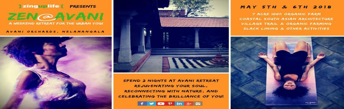 Zen at Avani : A Weekend Retreat For The Urban