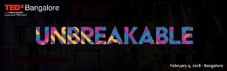 TEDxBangalore 2018 - UNBREAKABLE